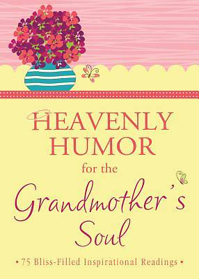 Heavenly Humor for the Grandmothers Soul
