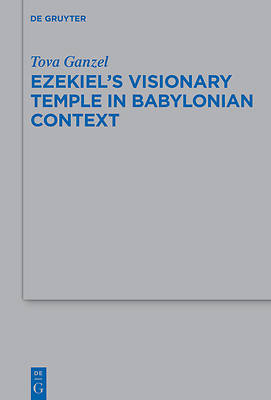 Picture of Ezekiel's Visionary Temple in Babylonian Context