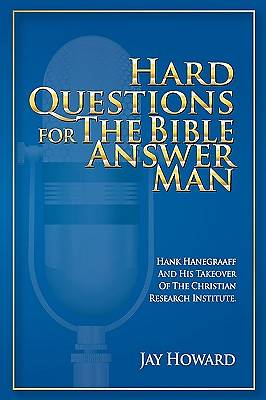 Hard Questions for the Bible Answer Man