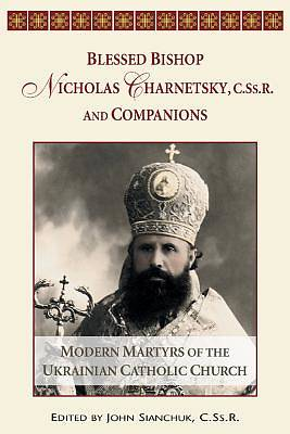 Blessed Bishop Mykolay Charnetsky, C.SS.R., and Companions