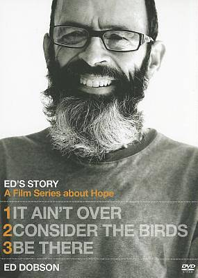 Eds Story It Aint Over, Consider the Birds & Be There