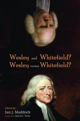 Picture of Wesley and Whitefield? Wesley Versus Whitefield?