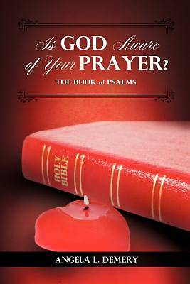 Is God Aware of Your Prayer?