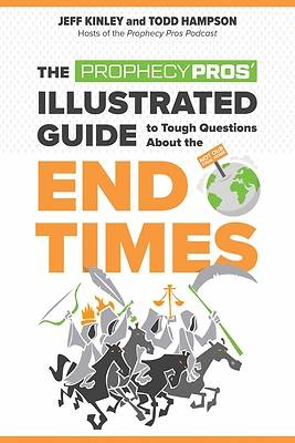 Picture of The Prophecy Pros' Illustrated Guide to Tough Questions about the End Times