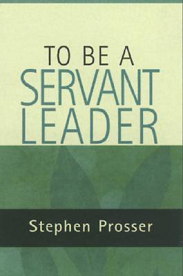 To Be a Servant Leader