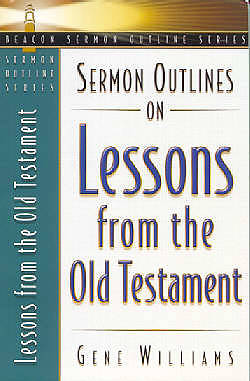 Sermon Outlines on Lessons from the Old Testament
