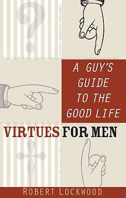 A Guys Guide to the Good Life