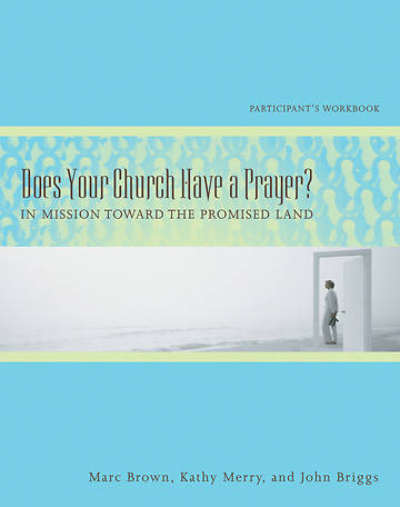 Does Your Church Have a Prayer? Participants Workbook