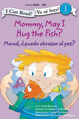 Mommy, May I Hug the Fish? / Mama