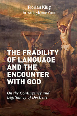 Picture of The Fragility of Language and the Encounter with God
