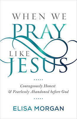 Picture of When We Pray Like Jesus