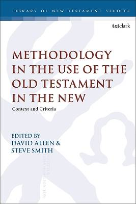 Picture of Methodology in the Use of the Old Testament in the New
