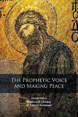 The Prophetic Voice and Making Peace