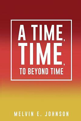 Picture of A Time, Time, to Beyond Time