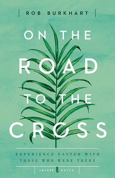 On the Road to the Cross Leader Guide - eBook [ePub]