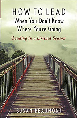 Picture of How to Lead When You Don't Know Where You are Going