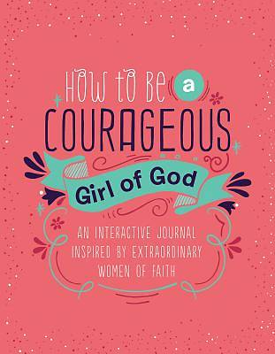 Picture of How to Be a Courageous Girl of God