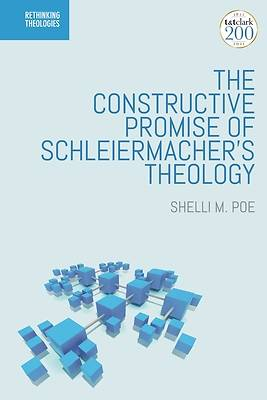 Picture of The Constructive Promise of Schleiermacher's Theology