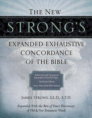 Picture of The New Strong's Expanded Exhaustive Concordance of the Bible