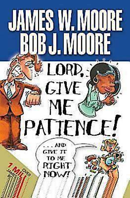 Picture of Lord, Give Me Patience, and Give It to Me Right Now! - eBook [ePub]