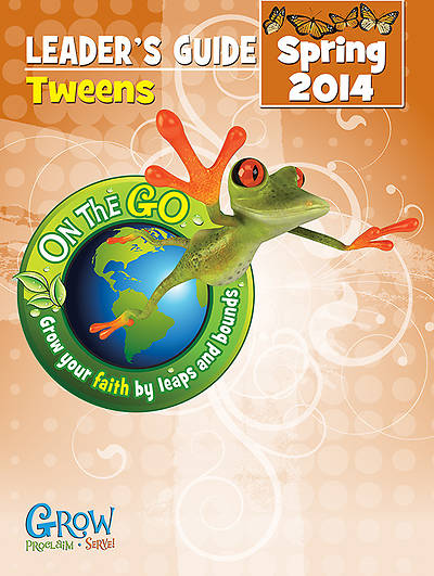 On the Go: Tweens Leaders Guide Spring 2014 - Download Version
