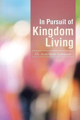 Picture of In Pursuit of Kingdom Living