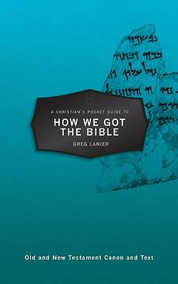 Picture of A Christian's Pocket Guide to How We Got the Bible