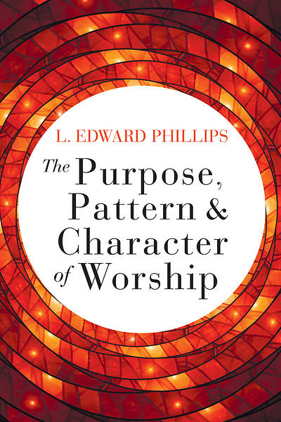 Picture of The Purpose, Pattern, and Character of Worship