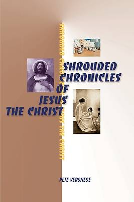 Shrouded Chronicles of Jesus the Christ
