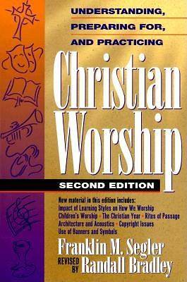 Understanding, Preparing For, and Practicing Christian Worship