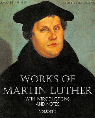 Picture of Works of Martin Luther Vol I