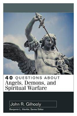 Picture of 40 Questions about Angels, Demons, and Spiritual Warfare