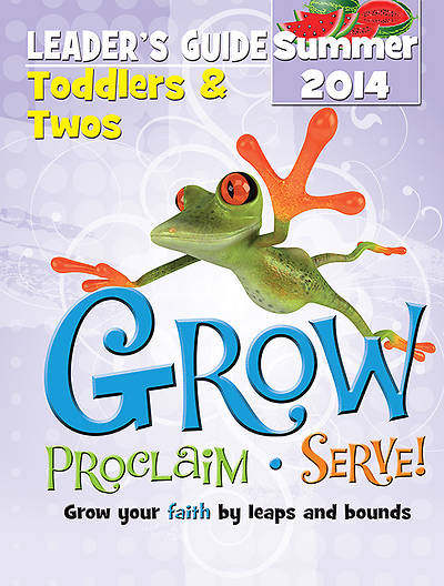 Picture of Grow, Proclaim, Serve! Toddlers & Twos Leader's Guide Summer 2014