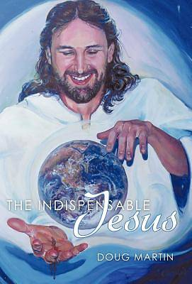Picture of The Indispensable Jesus
