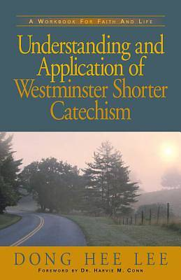 Picture of Understanding and Application of Westminster Shorter Catechism