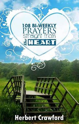 108 Bi-Weekly Prayers Straight from the Heart