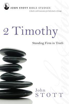 John Stott Bible Studies - 2 Timothy