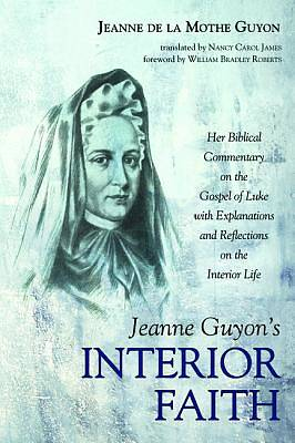 Jeanne Guyon's Interior Faith