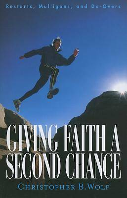 Giving Faith a Second Chance