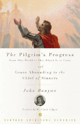 The Pilgrims Progress and Grace Abounding to the Chief of Sinners