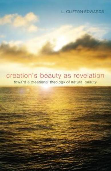 Creations Beauty as Revelation