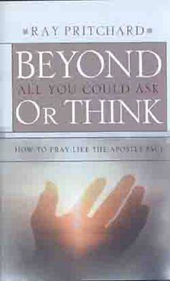 Beyond All You Could Ask or Think [ePub Ebook]