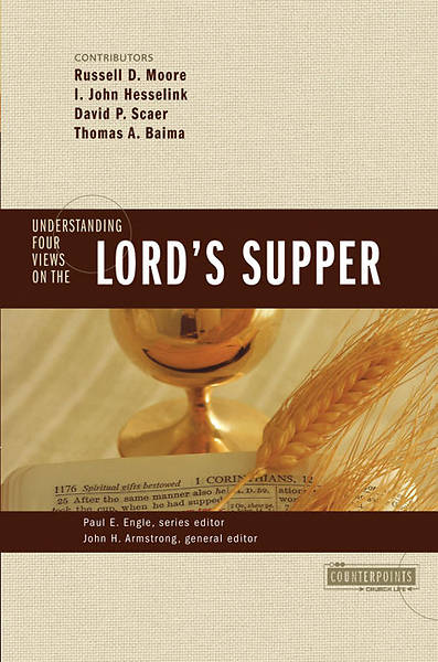 Understanding Four Views On The Lords Supper
