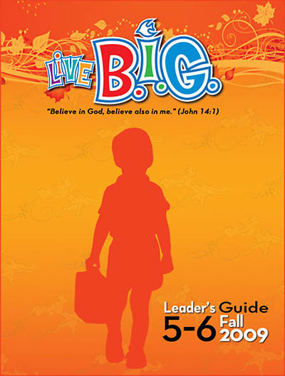 Picture of Live B.I.G. Ages 5-6 Leader's Guide Fall 2009 Download