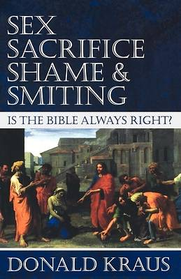 Sex, Sacrifice, Shame, and Smiting
