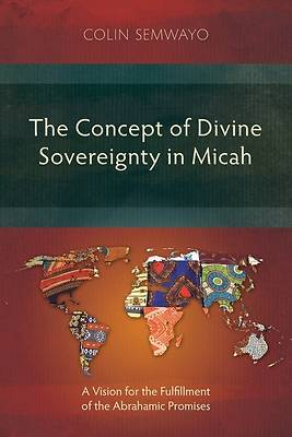 Picture of The Concept of Divine Sovereignty in Micah