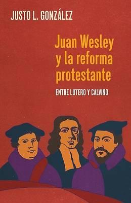 Picture of Juan Wesley y la Reforma Protestante