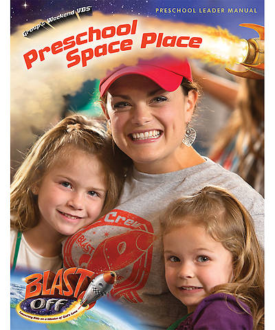 Group VBS 2014 Weekend Blast Off Preschool Space Place Leader Manual