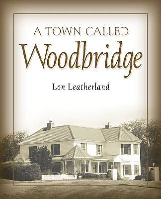 Picture of A Town Called Woodbridge