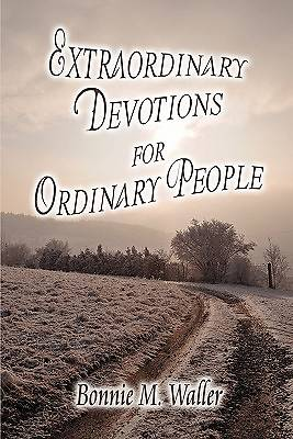Extraordinary Devotions for Ordinary People
